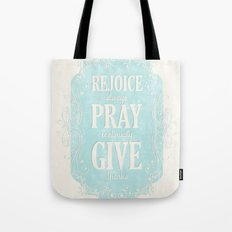 1 Thes. 5:16-18 Tote Bag