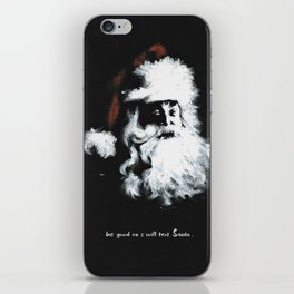 Be good. Or i will text Santa iPhone Skin