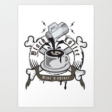 black coffee 'rise and shine' Art Print