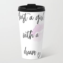 Just a girl with a dream Travel Mug