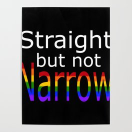 Straight But Not Narrow (white text) Poster