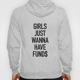 Girls just wanna have funds Hoody
