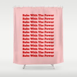 Babe With The Power - Red! Shower Curtain