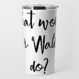 What would Blair Waldorf do? Travel Mug