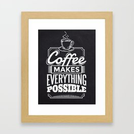 Cool Coffee makes everything possible design Framed Art Print
