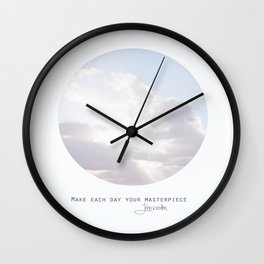 Make Each Day Your Masterpiece I Wall Clock