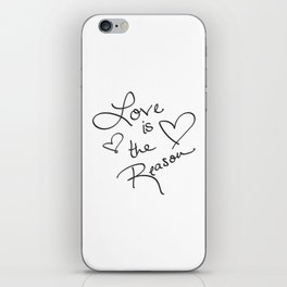 Love is the Reason - Positive Quote Typography iPhone Skin