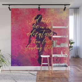 I'd rather die on an adventure...Lila Bard. A Darker Shade of Magic (ADSOM) Wall Mural