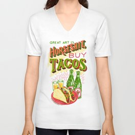 Great Art is Horseshit, Buy Tacos Unisex V-Neck