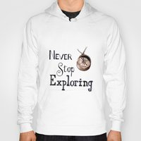 never stop exploring Hoodies featuring Never stop exploring by Bridget Davidson