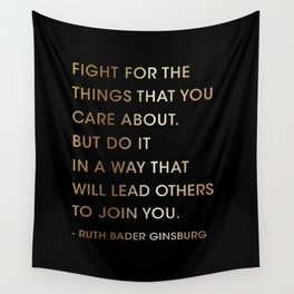 Lawyer Gift, Fight for the things, Ruth Bader Ginsburg Quote  Wall Tapestry