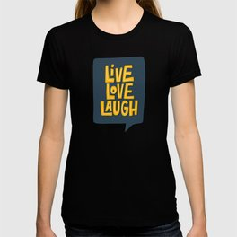 Live Love Laugh positive quotes typography T-shirt