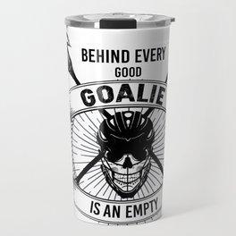 Lacrosse Goalie design Behind Every Good Goalie Gift Travel Mug