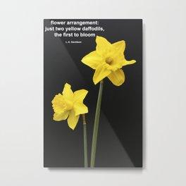 Daffodils Quotation Metal Print