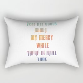 Tell all souls about my mercy while there is still time - Divine Mercy Sunday Rectangular Pillow