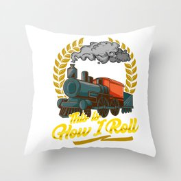 Funny This Is How I Roll Train Pun Model Train Pun Throw Pillow
