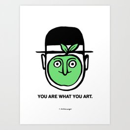 You Are What You Art Art Print