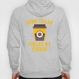 Bank Teller Fueled By Coffee Hoody