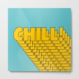 Chill Chill Chill! | Blue Edition Metal Print