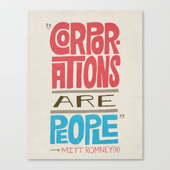 Romney: Corporations Are People Canvas Print