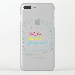 alive with pleasure Clear iPhone Case