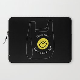 Thank you! Have a nice day! plastic bag Laptop Sleeve