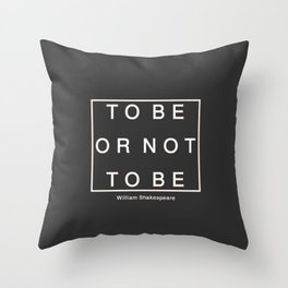 To Be Or Not Throw Pillow