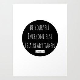 Be yourself; everyone else is already taken.  Oscar Wilde Art Print