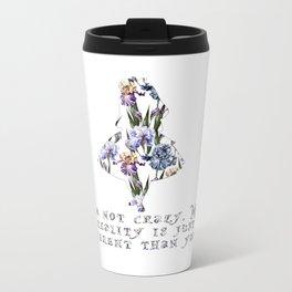Alice floral designs - I'm not crazy Metal Travel Mug