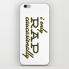 I Only Rap Caucasionally iPhone Skin
