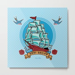 Ahoi Sailor No. 2 Metal Print