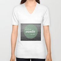 not all who wander V-neck T-shirts featuring not all those who wander by AnnaGo