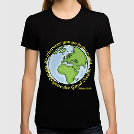 Wherever you go... T-shirt