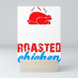 Tether Even a Roasted Chicken Wisdom Inspiration Mini Art Print