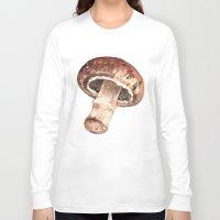 mushroom Long Sleeve T-shirts featuring Mushroom by Alicia Severson