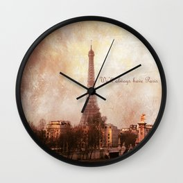 We'll Always Have Paris Wall Clock