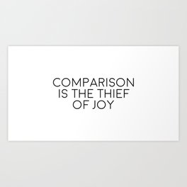 Comparison Is The Thief Of Joy, Joy Quote, Comparison Quote, Don't Compare Yourself Art Print