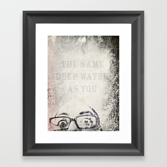 the same deep water as you Framed Art Print