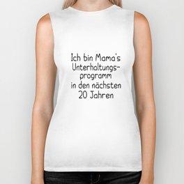ich bin mamas unterhaltungs programm in den nachsten 20 jahren germany t-shirts Biker Tank