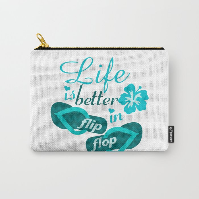 Life is better in flip flop Carry-All Pouch