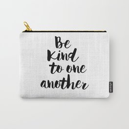 Be Kind To One Another Carry-All Pouch
