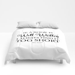 If a book is well written I always find it too short. Jane Austen Bookish Quote. Comforters