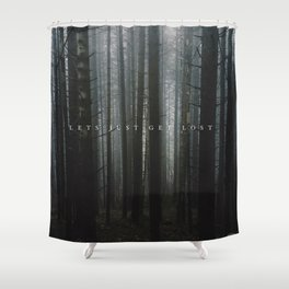 let's just get lost Shower Curtain