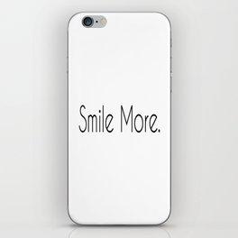 Smile More. iPhone Skin