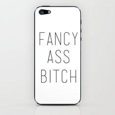 FANCY ASS BITCH iPhone & iPod Skin