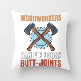 Woodworkers Can Fix Loose Butt-Joints Woodworking Throw Pillow