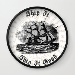 Ship It, Ship It Good - Vintage Woodcut - Boat - Ocean - Sea Wall Clock
