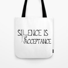 Silence is Acceptance Tote Bag