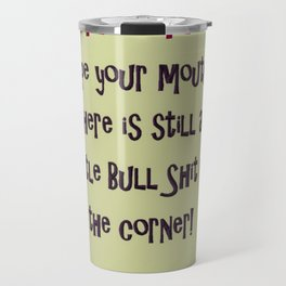 Clinton - Wipe your mouth, there is still a little bs in the corner Travel Mug