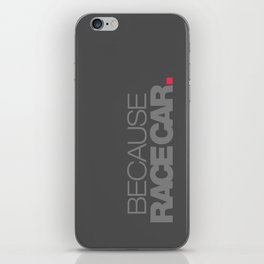 BECAUSE RACE CAR v4 HQvector iPhone Skin